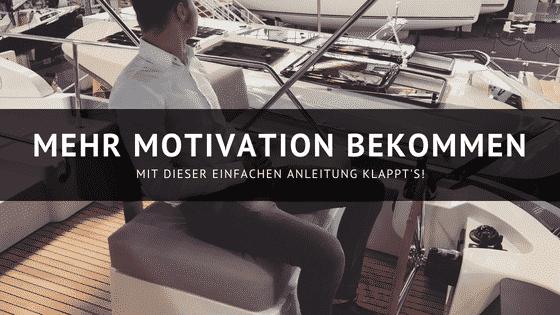 Ganz einfach mehr Motivation bekommen