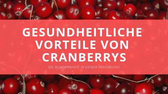 Die gesundheitliche Wirkung von Cranberrys