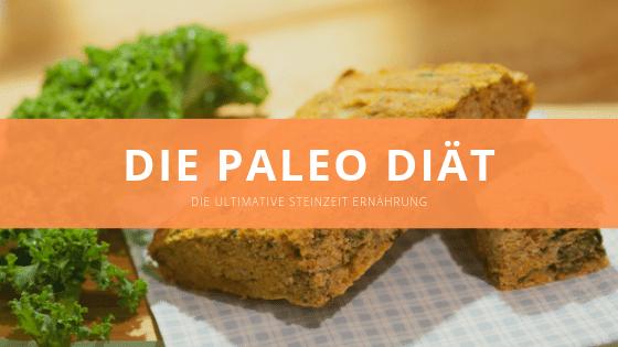 Paleo Diät – Die Steinzeiternährung