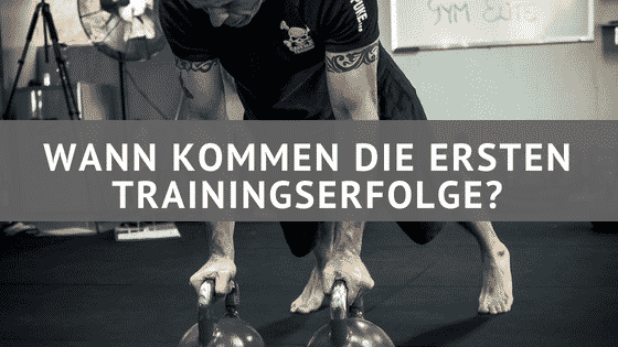 Wann kommen die ersten Trainingserfolge ?