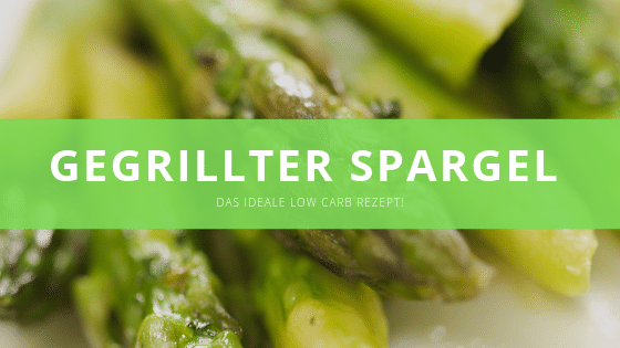 Gegrillter Spargel low carb