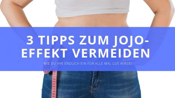 3 Tipps zum Jojo Effekt vermeiden