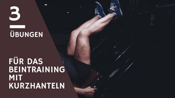 3 Übungen für das Beintraining mit Kurzhanteln