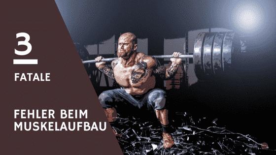 3 Muskelaufbau Fehler, die deine Muskeln zerstören