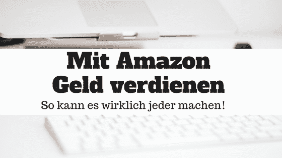 Mit Amazon Geld verdienen – Amazon FBA