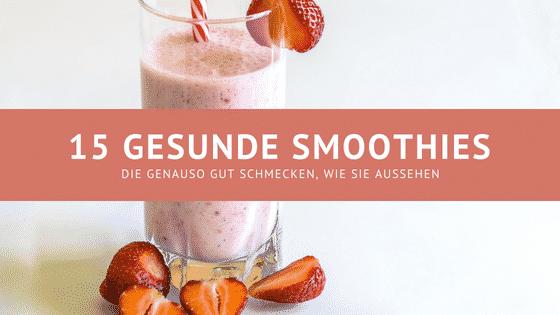 15 gesunde Smoothies – Kleine Rezeptesammlung