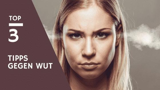 3 extrem effektive Tipps gegen Wut – Geheimnisse positiver Menschen