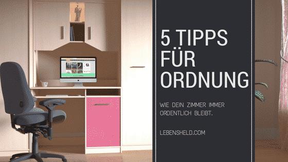 5 Tipps für Ordnung – Wie dein Zimmer immer aufgeräumt bleibt