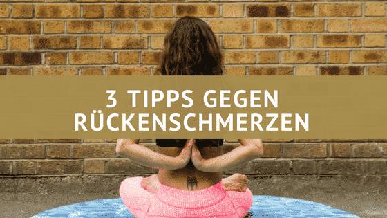 3 Tipps gegen Rückenschmerzen – So wirst du sie schnell wieder los