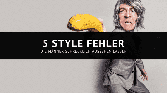 5 Style Fehler, die Männer schrecklich aussehen lassen
