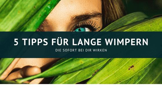 5 Tipps für lange Wimpern – die du sofort umsetzen kannst