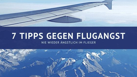 7 Tipps gegen Flugangst – Nie wieder ängstlich im Flieger
