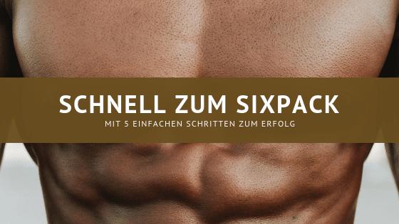 Schnell zum Sixpack – Mit 5 einfachen Schritten zum Erfolg