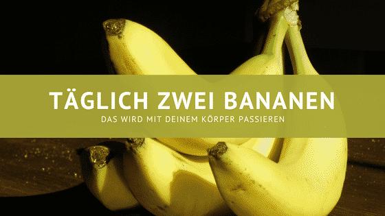 Das passiert, wenn du täglich zwei Bananen isst