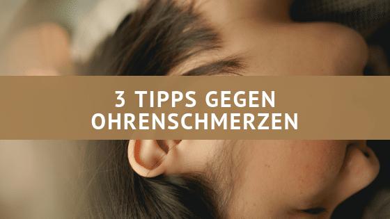 3 Tipps gegen Ohrenschmerzen – Die du direkt selbst anwenden kannst