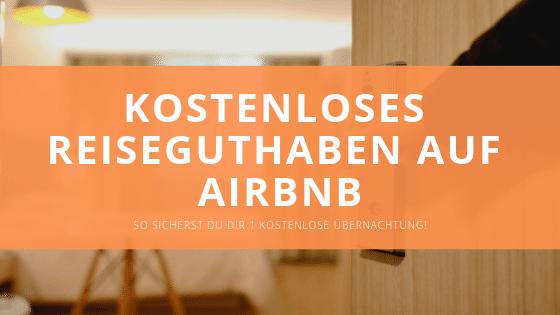 Kostenloses Reiseguthaben bei Airbnb [1 Kostenlose Übernachtung]