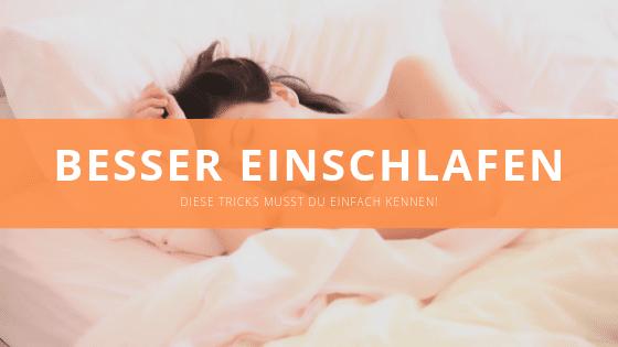 Besser einschlafen [Ultimative Tipps, die wirken!]