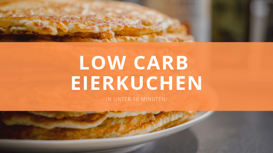 Low carb Eierkuchen – In unter 10 Minuten!