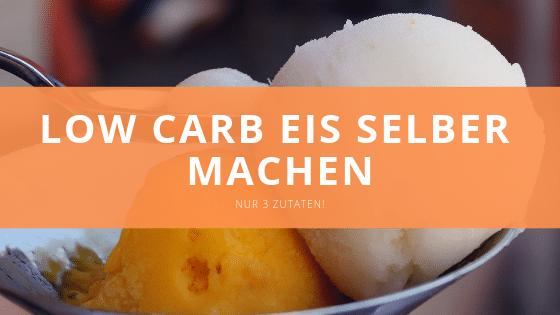 Low carb Eis selber machen – So einfach geht's!