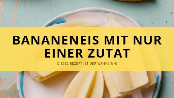 Bananeneis aus nur einer Zutat! – Perfekt für's Abnehmen!