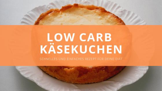 Low carb Käsekuchen mit Boden – Schnell und einfach