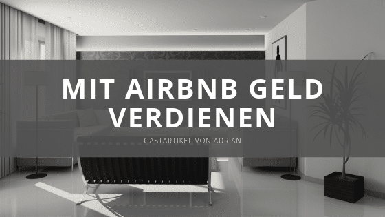 Reich mit Airbnb – Mit Immobilien Geld verdienen ohne selbst welche zu besitzen
