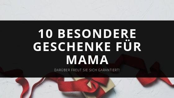10 besondere Geschenke für Mama – Darüber freut sie sich garantiert!