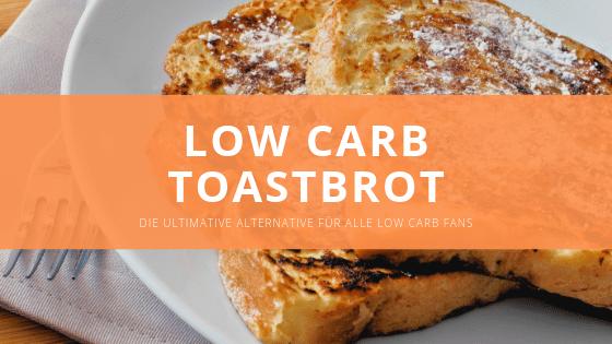 Low carb Toastbrot – Die ideale low carb Alternative