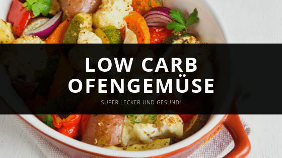 Low Carb Ofengemüse – In unter 15 Minuten!