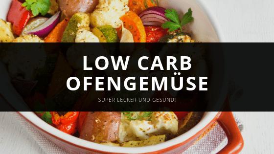 Low Carb Ofengemüse – In unter 15 Minuten!
