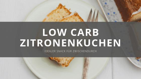Low Carb Zitronenkuchen – Perfekt für's Abnehmen