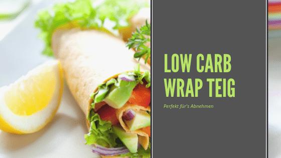 Rezept für einen leckeren Low Carb Wrap Teig zum Abnehmen