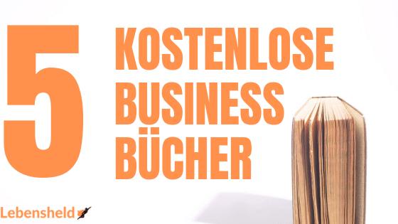 """5 kostenlose Bücher zum Thema """"Business"""" – Die du sofort anfordern kannst"""