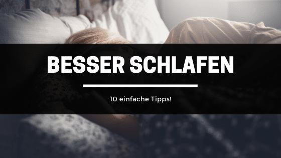 Besser schlafen – 10 einfache Tipps