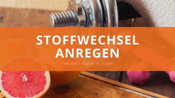 Stoffwechsel anregen – Minus  5 Kilo in 10 Tagen