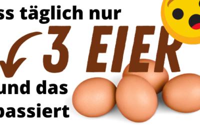 Iss jeden Tag 3 Eier und das passiert!