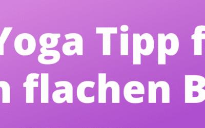 1 Yoga Tipp für einen flachen Bauch